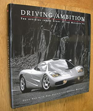 DRIVING AMBITION. The Official Inside Story of the McLaren F1: Nye, Doug; Dennis, Ron; Murray, ...