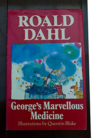 George's Marvellous Medicine. (Signed by the Author): Dahl, Roald.