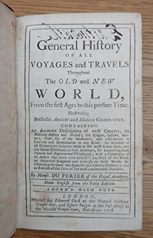 A General History of all Voyages and Travels thoughout the Old and New World, from the first ages ...