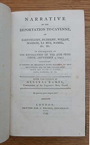 Narrative of the Deportation to Cayenne, of Barthelemy, Pichegru, Willot, Marbois, La Rue, Ramel, &...