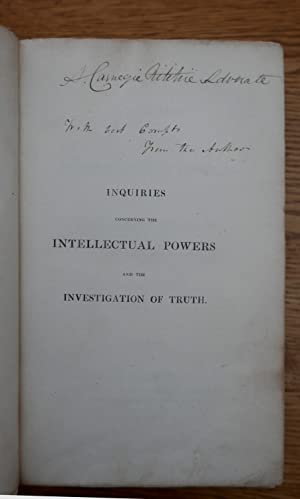 Inquiries Concerning the Intellectual Powers and the Investigation of Truth [Presentation Copy]: ...