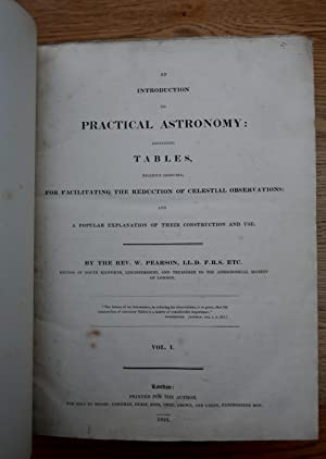 An Introduction to Practical Astronomy: Containing Tables, Recently Computed, for Facilitating the ...
