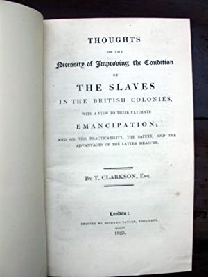 Thoughts on the Necessity of Improving the Condition of the Slaves in the British Colonies, with a ...