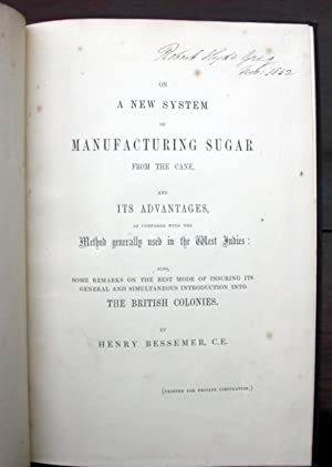 On a New System of Manufacturing Sugar from the Cane, and Its Advantages, as Compared with the ...