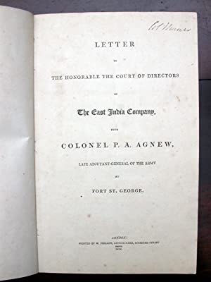 Letter to the Honorable the Court of Directors of the East India Company, from Colonel P. A. Agnew,...