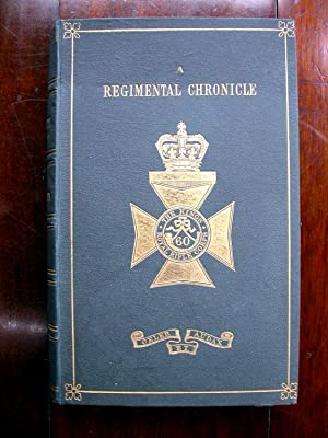 A Regimental Chronicle and List of Officers of the 60th, or the Kings Royal Rifle Corps, Formerly ...