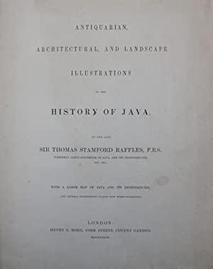 Antiquarian, Architectural, and Landscape Illustrations of the History of Java.: Raffles, Sir ...