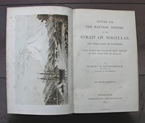 Notes on the Natural History of the Strait of Magellan and the West Coast of Patagonia made during ...
