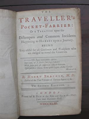 The Traveller's Pocket Farrier: or a Treatise upon the distempers and common incidents ...