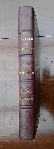 Travels of Bertrandon De La Brocquiere , Counsellor & First Esquire-Carver to Philippe Le Bon, ...
