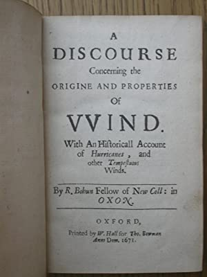 A Discourse Concerning the Origine and Properties of WIND. With an Historicall Account of ...
