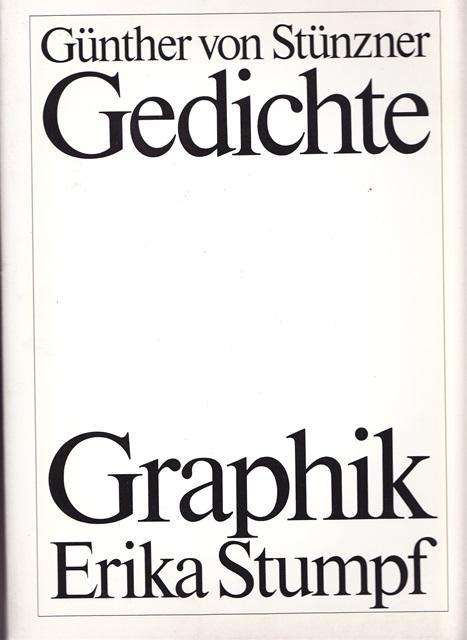 Günther von Stünzner GEDICHTE. GRAPHIK Erika Stumpf.: Stünzner, Günther von