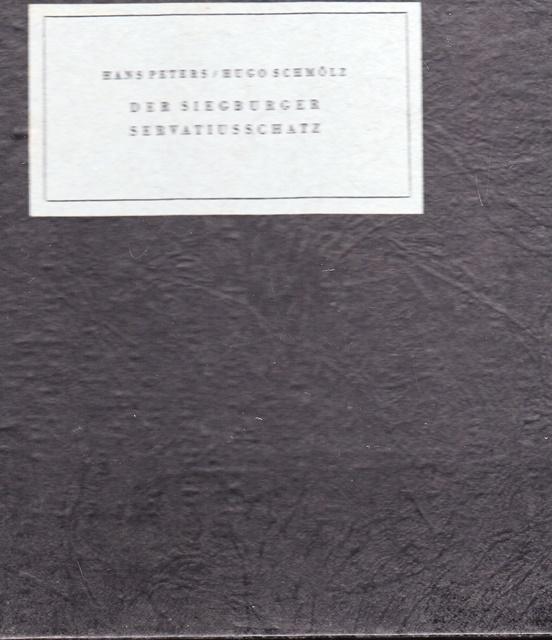 Der Siegburger Servatiusschatz. Jahresgabe des Kölnischen Kunstverein: Peters, Hans (Text)