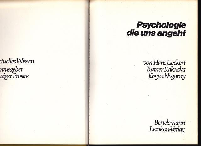 Psychologie die uns angeht. Aktuelle Wissen. Hrsg.: Ueckert, Hans, Rainer