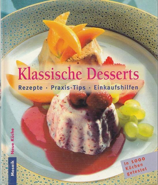 Klassische küche rezepte  Klassische Desserts. Neue Küche. Rezepte, Praxis-Tips ...