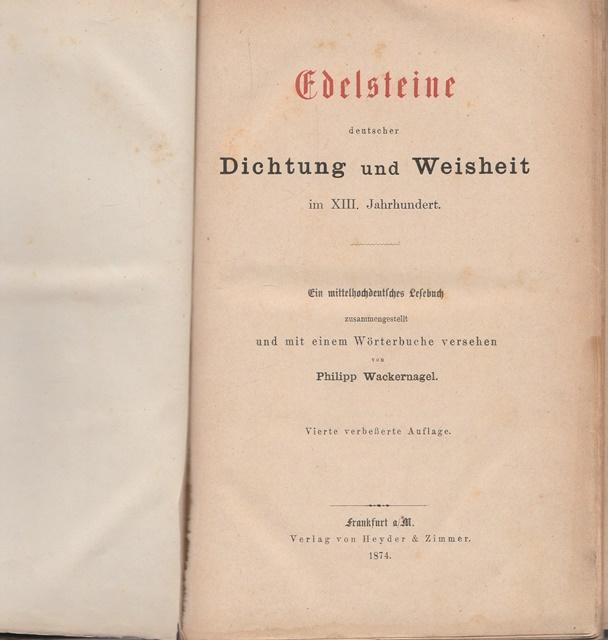 Edelsteine deutscher Dichtung und Weisheit im XIII.: Wackernagel, Philipp: