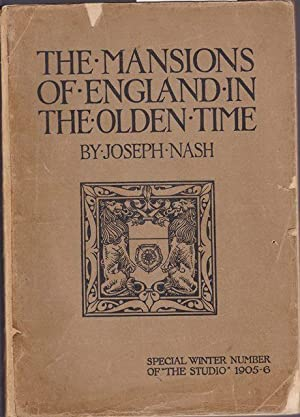 The Mansions of England in the olden: Nash, Joseph: