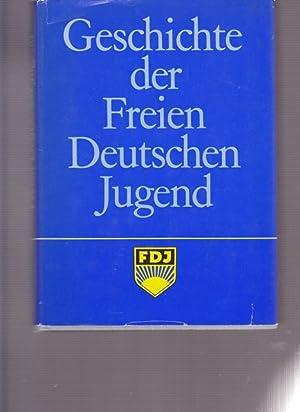 Geschichte der Freien Deutschen Jugend FDJ. Hrsg.: Autorenkollektiv: