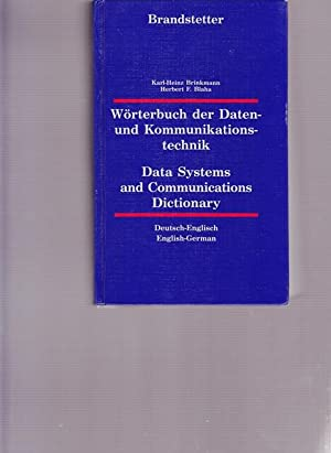 Wörterbuch der Daten - und Kommunikationstechnik. Data Systems and Communications Dictionary. Deu...