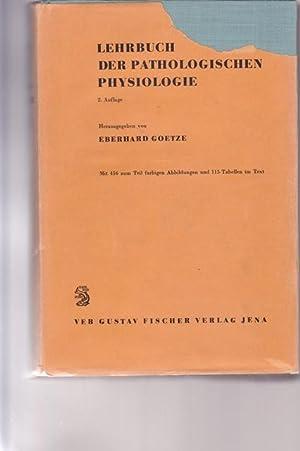 Lehrbuch der Pathologischen Physiologie.: Hrsg. Goetze, Eberhard: