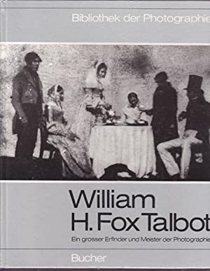 William H.Fox Talbot. Ein grosser Erfinder und Meister der Photographie. Bibliothek der Photograp...