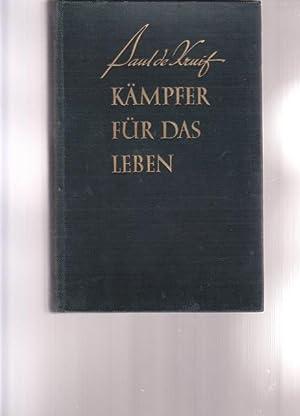 Kämpfer für das Leben [Men against Death].: Kruif, Paul de:
