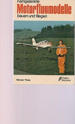 ferngelenkte motorflugmodelle bauen und fliegen