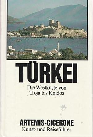 Türkei. Die Westküste von Troja bis Knidos.: Koenigs, Wolf: