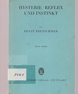 Hysterie, Reflex und Instinkt.: Dr. Kretschmer, Ernst: