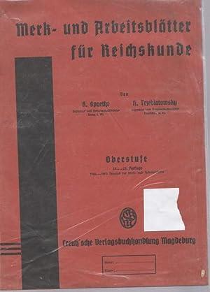 MERK-UND ARBEITSBLÄTTER FÜR REICHSKUNDE. Oberstufe. 1942.: Spaethe, K. und