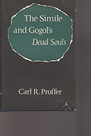 """The simile and Gogol`s """"Dead Souls"""". (Edited: Proffer, Carl R.:"""