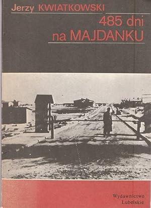 485 dni na Majdanku.: Kwiatkowski, Jerzy: