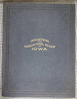 Illustrated Review Showing Development of the State of Iowa (Industrial and Agricultural Review of ...