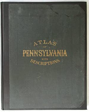 Topographical Atlas of the State of Pennsylvania with Descriptions Historical, Scientific, and ...