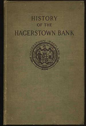 The Hagerstown Bank at Hagerstown, Maryland: Annals of One Hundred Years, 1807-1907: Hagerstown ...