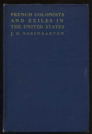 French Colonists and Exiles in the United States: Rosengarten, J. G.