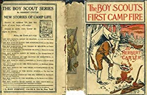 The Boy Scouts' First Camp Fire or Scouting with the Silver Fox Patrol: Carter, Herbert