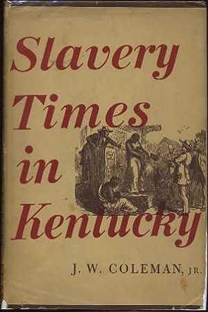 Slavery Times in Kentucky: Coleman, J.W.