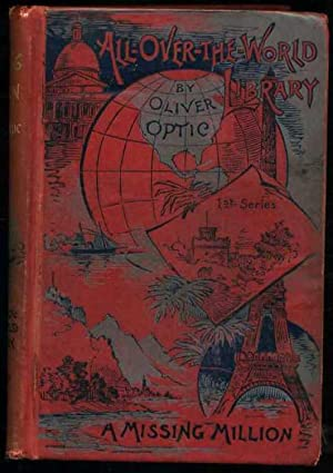 A Missing Million or The Adventures of Louis Belgrave: Optic, Oliver
