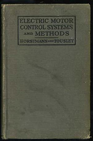 Electric Motor Control Systems and Methods: A Collection of Practical Diagrams and Descriptions of ...