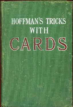 "Conjuring Tricks With Cards (From ""Modern Magic"": Lewis, Angelo J. (Professor Hoffmann)"
