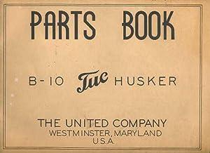 Parts Book B-10 Tuc Husker: TUC Staff