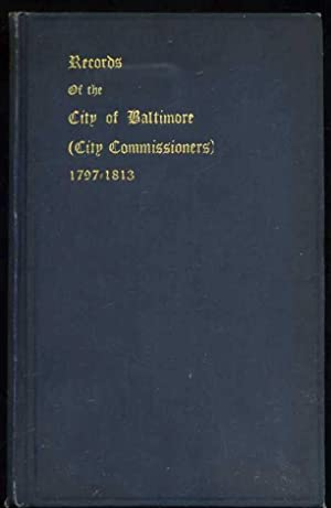 Records of the City of Baltimore (City Commissioners( 1797-1813: Anonymous