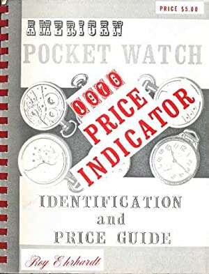 American Pocket Watch Identification & Price Guide: Ehrhardt, Ray