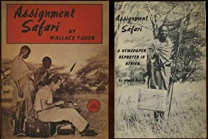 Assignment Safari : A Newspaper Reporter in Africa: Taber, Wallace; Jonas, Coloman; Weatherby, Roy;...