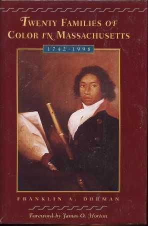 Twenty Families of Color in Massachusetts: 1742-1998: Dorman, Franklin A.