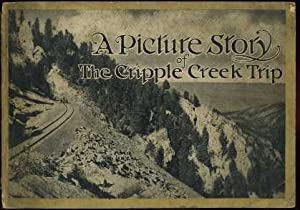 A Picture Story of The Cripple Creek Trip (Short Line): Anonymous