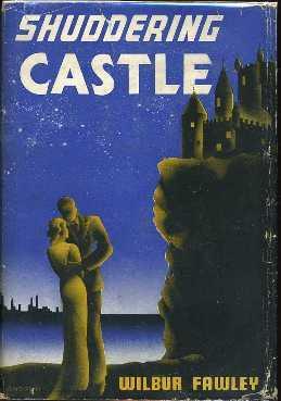 Shuddering Castle: Fawley, Wilbur