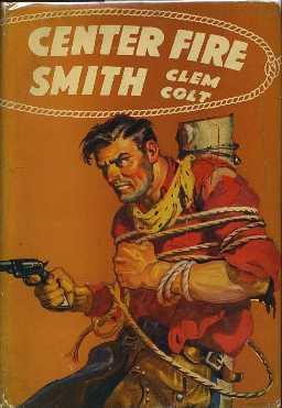 Center Fire Smith: Colt, Clem