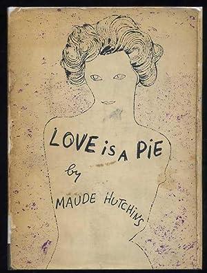 Love is a Pie: Hutchins, Ailene W.
